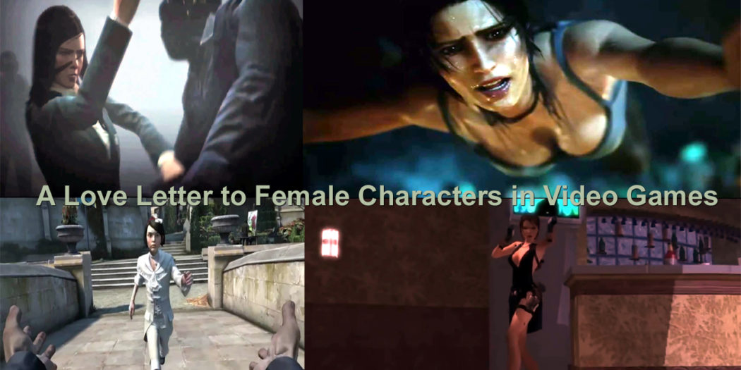 A Love Letter to Female Characters in Video Games – Gaming Guide